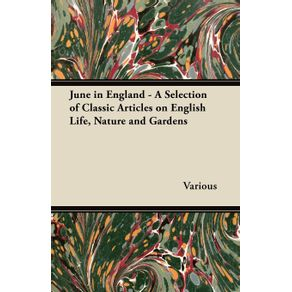 June-in-England---A-Selection-of-Classic-Articles-on-English-Life-Nature-and-Gardens