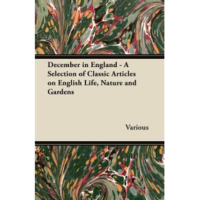December-in-England---A-Selection-of-Classic-Articles-on-English-Life-Nature-and-Gardens