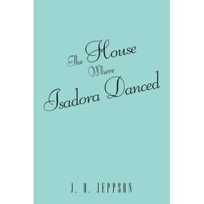 The-House-Where-Isadora-Danced