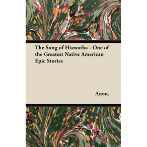 The-Song-of-Hiawatha---One-of-the-Greatest-Native-American-Epic-Stories