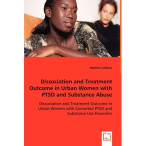 Dissociation-and-Treatment-Outcome-in-Urban-Women-with-PTSD-and-Substance-Abuse---Dissociation-and-Treatment-Outcome-in-Urban-Women-with-Comorbid-PTSD-and-Substance-Use-Disorders