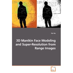 3D-Manikin-Face-Modeling-and-Super-Resolution-from--Range-Images