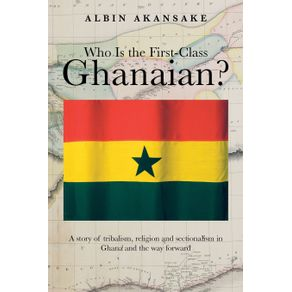 Who-Is-the-First-Class-Ghanaian-