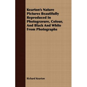 Keartons-Nature-Pictures-Beautifully-Reproduced-In-Photogravure-Colour-And-Black-And-White-From-Photographs