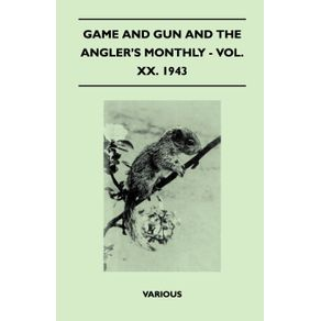 Game-and-Gun-and-the-Anglers-Monthly---Vol.-XX.-1943