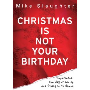 Christmas-Is-Not-Your-Birthday