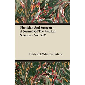 Physician-And-Surgeon---A-Journal-Of-The-Medical-Sciences---Vol.-XIV