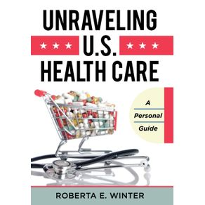 Unraveling-U.S.-Health-Care
