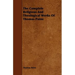 The-Complete-Religious-And-Theological-Works-Of-Thomas-Paine