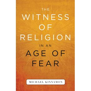 The-Witness-of-Religion-in-an-Age-of-Fear