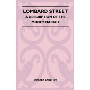 Lombard-Street---A-Description-Of-The-Money-Market