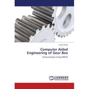 Computer-Aided-Engineering-of-Gear-Box