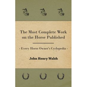 The-Most-Complete-Work-on-the-Horse-Published---Every-Horse-Owners-Cyclopedia