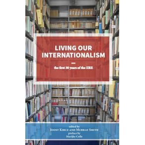 Living-our-Internationalism-The-first-thirty-years-of-the--International-Institute-for-Research---Education