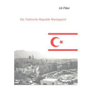Die-turkische-Republik-Nordzypern.-Ein-politisch-kulturelles-Lesebuch