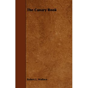 The-Canary-Book---Containing-Full-Directions-for-the-Breeding-Rearing-and-Management-of-Canaries-and-Canary-Mules