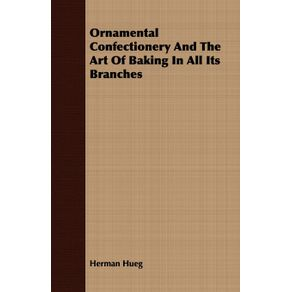 Ornamental-Confectionery-And-The-Art-Of-Baking-In-All-Its-Branches