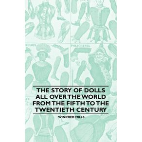 The-Story-of-Dolls-all-over-the-World-from-the-Fifth-to-the-Twentieth-Century