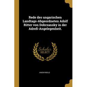 Rede-des-ungarischen-Landtags-Abgeordneten-Adolf-Ritter-von-Dobrzansky-in-der-Adre--Angelegenheit.