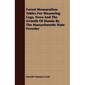 Forest-Mensuration.-Tables-For-Measuring-Logs-Trees-And-The-Growth-Of-Stands-By-The-Massachusetts-State-Forester