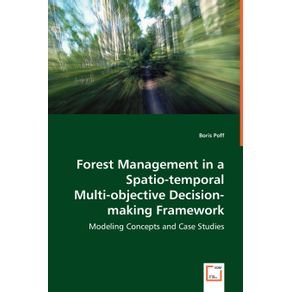 Forest-Management-in-a-Spatio-temporal-Multi-objective-Decision-making-Framework