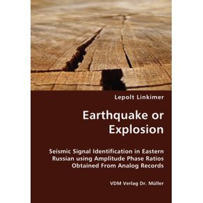 Earthquake-or-Explosion---Seismic-Signal-Identification-in-Eastern-Russian-using-Amplitude-Phase-Ratios-Obtained-From-Analog-Records