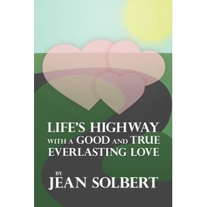 Lifes-Highway-with-a-Good-and-True-Everlasting-Love