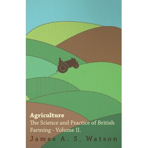 Agriculture---The-Science-And-Practice-Of-British-Farming---Volume-II