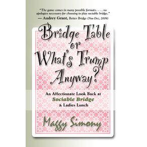 BRIDGE-TABLE-or-Whats-Trump-Anyway--An-Affectionate-Look-Back-at-Sociable-Bridge---Ladies-Lunch