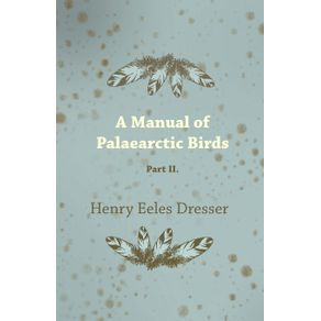 A-Manual-of-Palaearctic-Birds---Part-II.