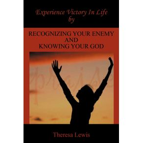 Experience-Victory-In-Life-By-Recognizing-Your-Enemy-And-Knowing-Your-God