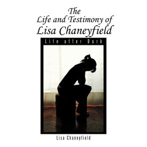 Life-and-Testimony-of-Lisa-Chaneyfield