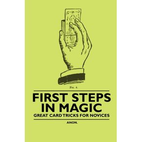 First-Steps-in-Magic---Great-Card-Tricks-for-Novices
