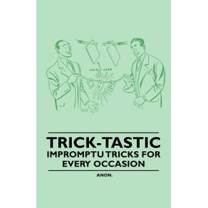 Trick-Tastic---Impromptu-Tricks-for-Every-Occasion