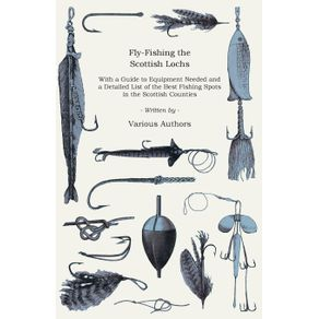 Fly-Fishing-the-Scottish-Lochs---With-a-Guide-to-Equipment-Needed-and-a-Detailed-List-of-the-Best-Fishing-Spots-in-the-Scottish-Counties
