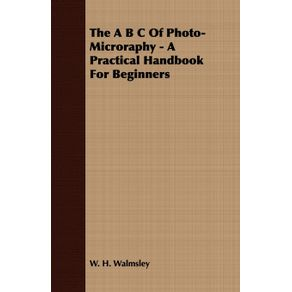 The-A-B-C-Of-Photo-Microraphy---A-Practical-Handbook-For-Beginners