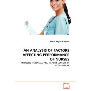 AN-ANALYSIS-OF-FACTORS-AFFECTING-PERFORMANCE-OF-NURSES