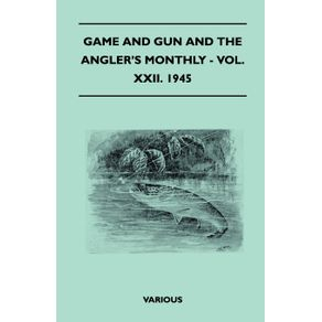 Game-and-Gun-and-the-Anglers-Monthly---Vol.-XXII.-1945