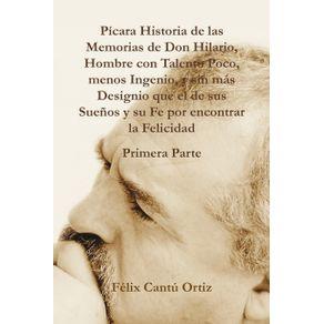 Picara-Historia-de-Las-Memorias-de-Don-Hilario-Hombre-Con-Talento-Poco-Menos-Ingenio-y-Sin-Mas-Designio-Que-El-de-Sus-Suenos-y-Su-Fe-Por-Encontrar