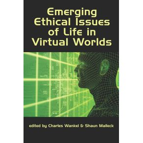 Emerging-Ethical-Issues-of-Life-in-Virtual-Worlds--PB-