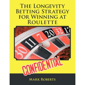 The-Longevity-Betting-Strategy-for-Winning-at-Roulette