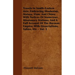 Travels-In-South-Eastern-Asia-Embracing-Hindustan-Malaya-Siam-And-China--With-Notices-Of-Numerous-Missionary-Stations-And-A-Full-Account-Of-The-Burman-Empire--With-Dissertations-Tables-Etc.---Vol.-2