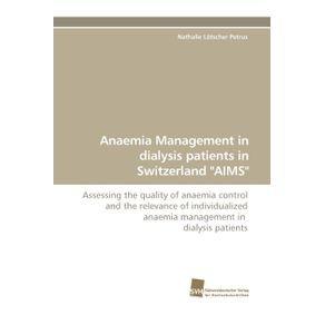 Anaemia-Management-in-Dialysis-Patients-in-Switzerland-Aims
