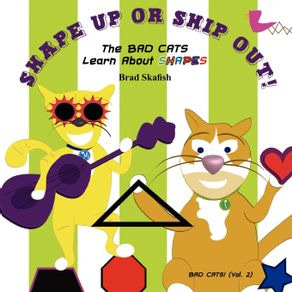 Shape-Up-or-Ship-Out--the-Bad-Cats-Learn-about-Shapes
