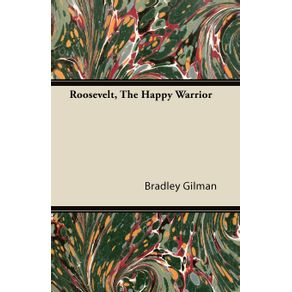 Roosevelt-The-Happy-Warrior