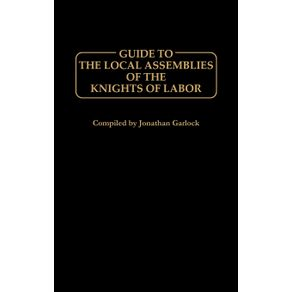 Guide-to-the-Local-Assemblies-of-the-Knights-of-Labor