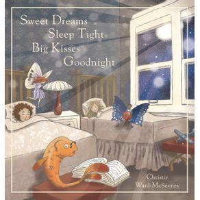 Sweet-Dreams--Sleep-Tight--Big-Kisses--Goodnight