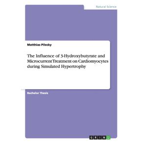The-Influence-of-3-Hydroxybutyrate-and-Microcurrent-Treatment-on-Cardiomyocytes-during-Simulated-Hypertrophy