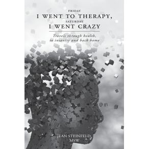 Friday-I-went-to-therapy-Saturday-I-went--crazy