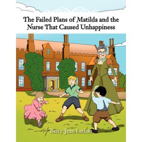 The-Failed-Plans-of-Matilda-and-the-Nurse-That-Caused-Unhappiness